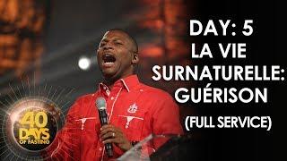 Pasteur Grégory Toussaint   40 DAY FAST - 5ème Jour   La Vie Surnaturelle: Guérison   TG