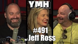 Your Mom's House Podcast Ep. 491 - w/ Jeff Ross