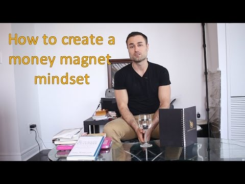 How to create a money magnet mindset