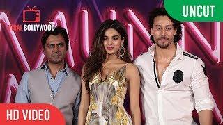UNCUT - Munna Michael Trailer Launch   Tiger Shroff, Nawazuddin Siddiqui, Nidhhi Agerwal