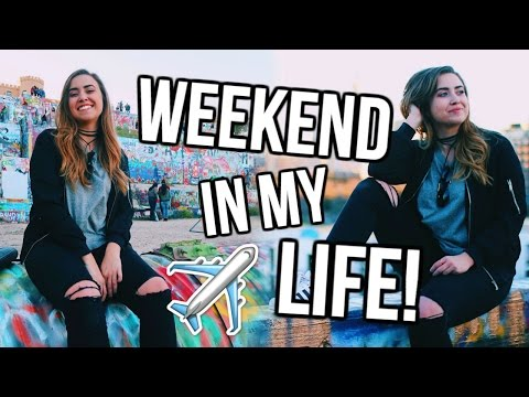 WEEKEND IN MY LIFE: Austin, TX   Travel Diary