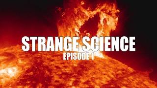STRANGE SCIENCE - EP. 1