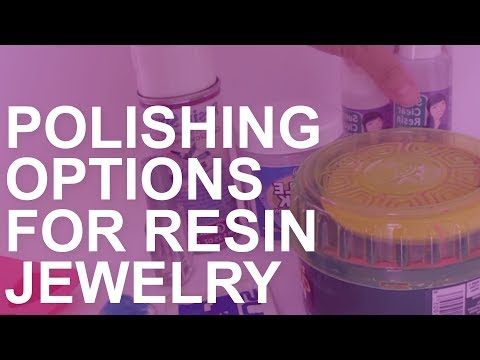 Different Polishing Options for Resin Jewelry