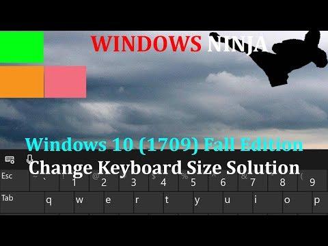 Windows 10 1709 Change Touch Keyboard Size Solution/Workaround