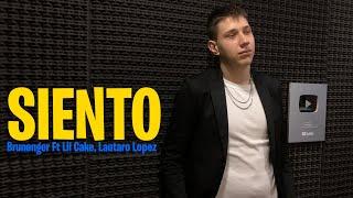 Siento - Brunenger ft LiL Cake, Lautaro Lopez