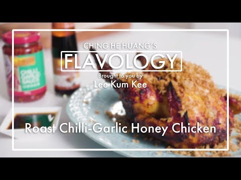 Roast Chilli-Garlic Honey Chicken - Flavology by Lee Kum Kee feat. Ching-He Huang