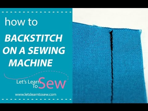 How to Backstitch On A Sewing Machine