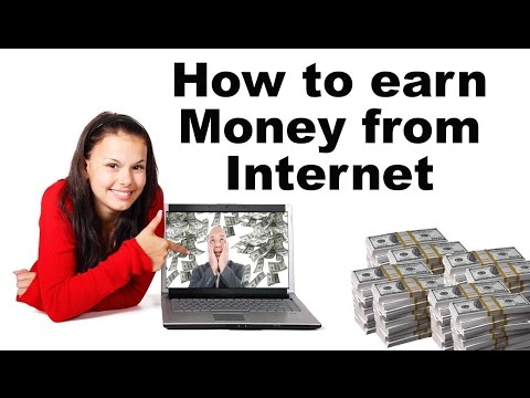 Easy ways you can earn money through Internet | How to earn Money from Internet
