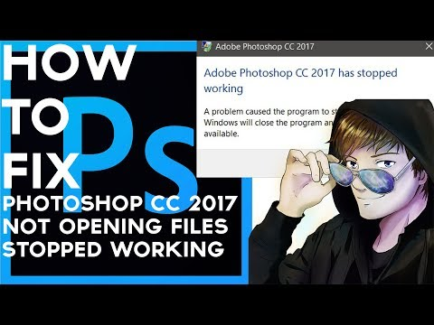 How to fix Photoshop CC 2018 NOT opening files/stopped working