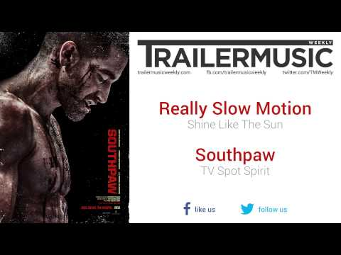 Southpaw - TV Spot Spirit Music (Really Slow Motion - Shine Like The Sun)