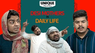 Desi Mothers In Daily Life Part 4 || Unique MicroFilms || Comedy Skit