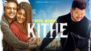 KITHE - Vishal Mishra | Vatsal Sheth & Ishita Dutta | Babbu | Anshul Garg | latest Punjabi Song 2020