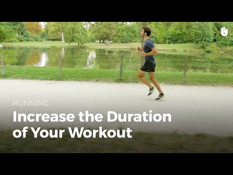 Increase the Duration of your Workout | Running
