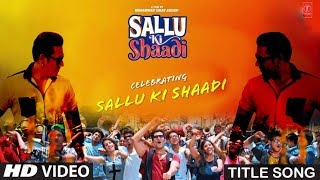 Sallu Ki Shaadi Title Track | Nakash Aziz | Manu Rajeev