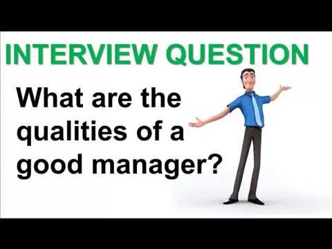 What Are The Qualities Of A Good Manager Interview Question