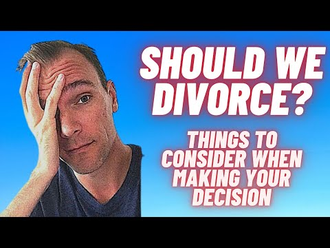 Should we divorce? What to consider when making the decision