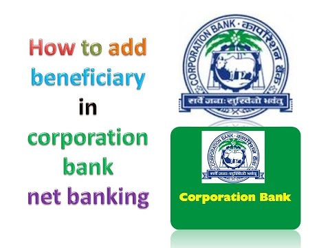 how to add beneficiary in corporation bank net banking (retail banking)