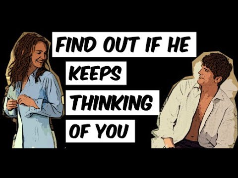 5 Signs That a Guy Keeps Thinking of You (Find out if he's addicted to you)