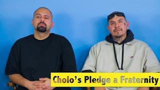 Cholos pledge a fraternity