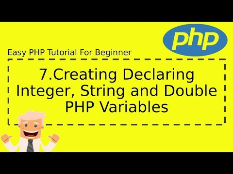 7 : Creating Declaring Integer, String and Double PHP Variables - Easy PHP Tutorial