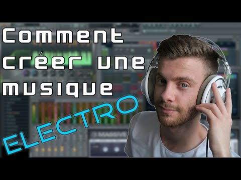 Tuto Fl Studio - Comment faire une Musique Electro 2017