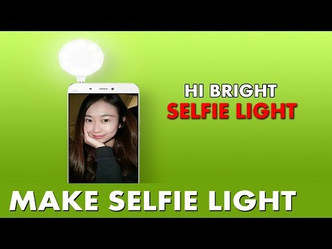 Selfie light - How to Make selfie flash light for your Smartphone