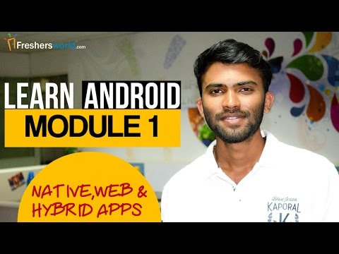 Learn Android - Module 1 II Native,Web and Hybrid Apps