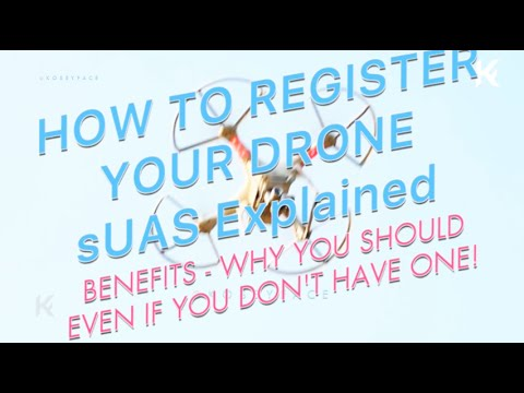 Drone Registration EXPLAINED Why you should EVEN if you Don't OWn one [tutorial]