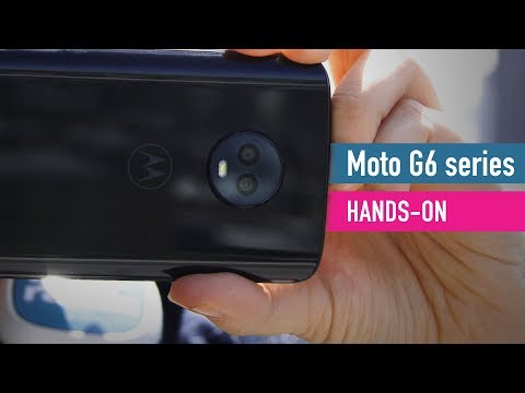 Moto G6, G6 Plus and G6 Play hands-on
