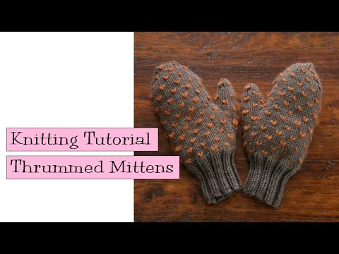 Knitting Tutorial - Thrummed Mittens