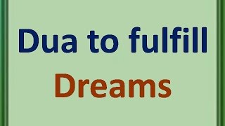 Dua to fulfil all your dreams in 7 Days :- 100 % Working and tested 100 Times.