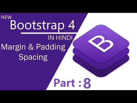 part 8 SPACING -  Margin and Padding in bootstrap 4
