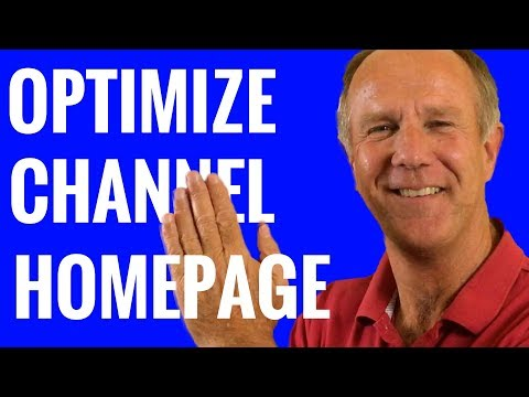 How To Optimize Your YouTube Channel Homepage