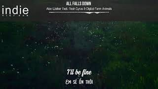 Download [Vietsub+Lyrics] Alan Walker - All Falls Down (feat. Noah Cyrus with Digital Farm Animals)