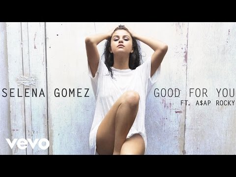 Selena Gomez - Good For You (Audio) ft. A$AP Rocky