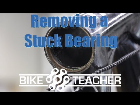 How to remove a stuck or broken headset bearing from a headtube safely
