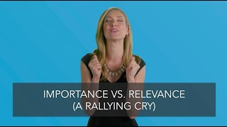 Importance vs. Relevance (A Rallying Cry for Cultural Organizations)