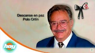 Descanse en paz Polo Ortín | Hoy*