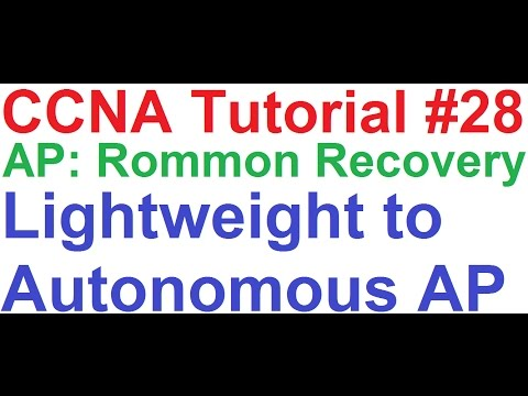 CCNA 28_Cisco Access Point Rommon Recovery AP: + Lightweight to Autonomous AP + DHCP Server Internet