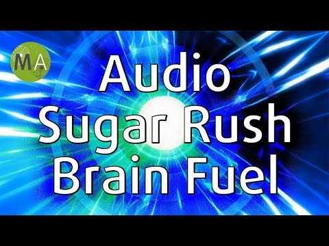 Audio Sugar Rush - Brain Fuel, with Rising Isochronic Tones in Beta/Gamma