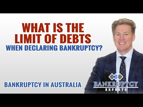 Is there a limit to the debts I can have when I Declare Bankruptcy in Australia?