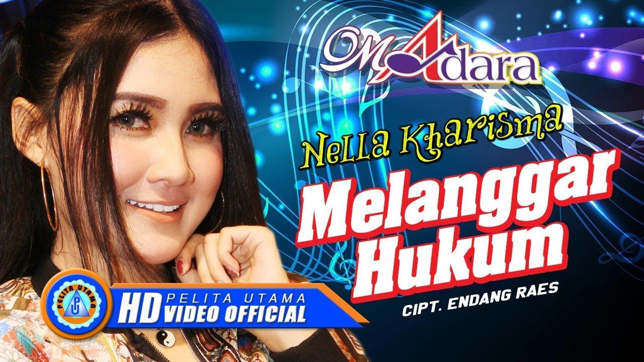 Download Nella Kharisma - Melanggar Hukum 'Om Adara' | Lagu Jeritan Hati 2021 (Official Music Video) [HD] MP3 Gratis
