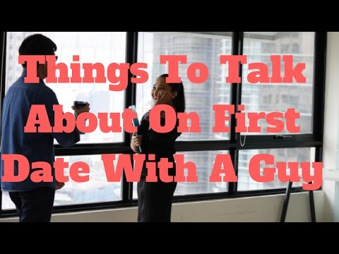 Things To Talk About On First Date With A Guy