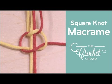 How to Tie A Square Knot for Macrame