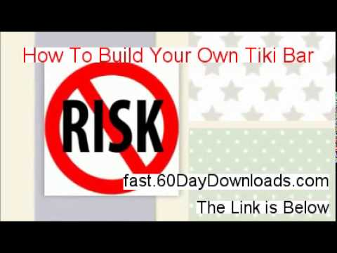 How To Build Your Own Tiki Bar Free of Risk Download 2014 - try it today