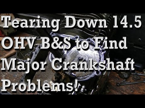 Tearing the 14.5 HP B&S Apart to find Major Crankshaft Problems!