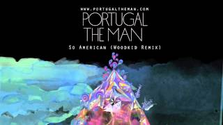 "Portugal. The Man - ""So American"" (Woodkid Remix)"