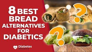 8 Best Bread Alternatives For Diabetics