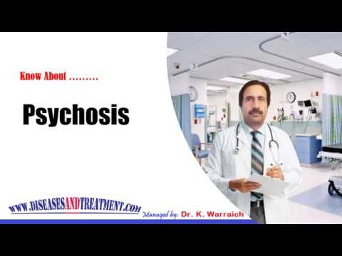 Psychosis : Causes, Diagnosis, Symptoms, Treatment, Prognosis