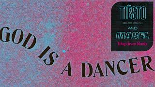 Tiësto, Mabel - God Is A Dancer (Toby Green Remix)